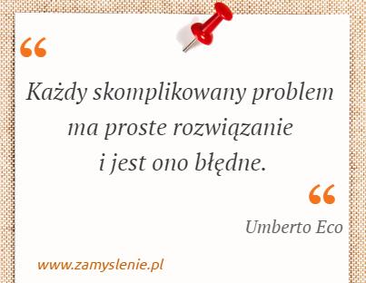 Obraz / mem do cytatu: Każdy skomplikowany problem ma proste rozwiązanie i jest ono błędne.
