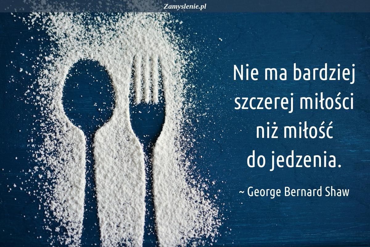 Obraz / mem do cytatu: Nie ma bardziej szczerej miłości niż miłość do jedzenia.