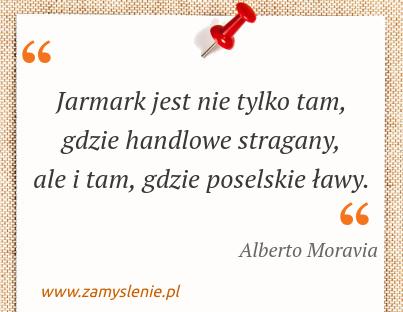 Obraz / mem do cytatu: Jarmark jest nie tylko tam, gdzie handlowe stragany, ale i tam, gdzie poselskie ławy.