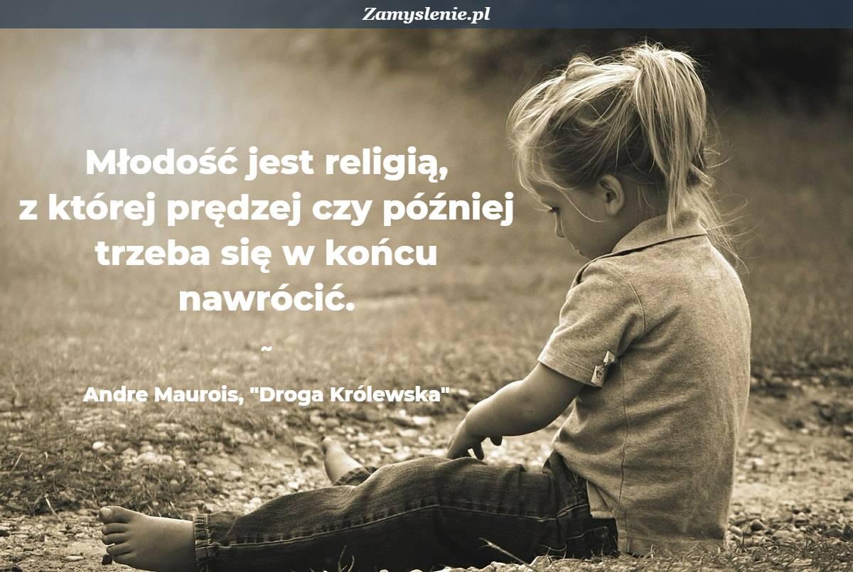 Obraz / mem do cytatu: Młodość jest religią, z której prędzej czy później trzeba się w końcu nawrócić.