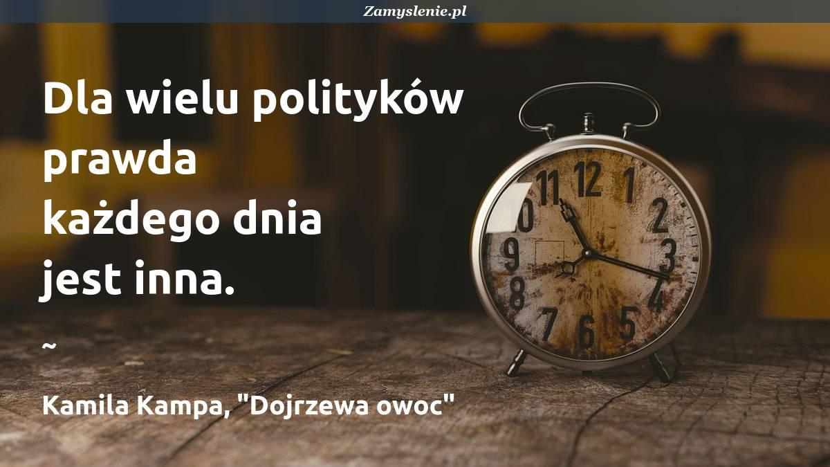 Obraz / mem do cytatu: Dla wielu polityków prawda każdego dnia jest inna.