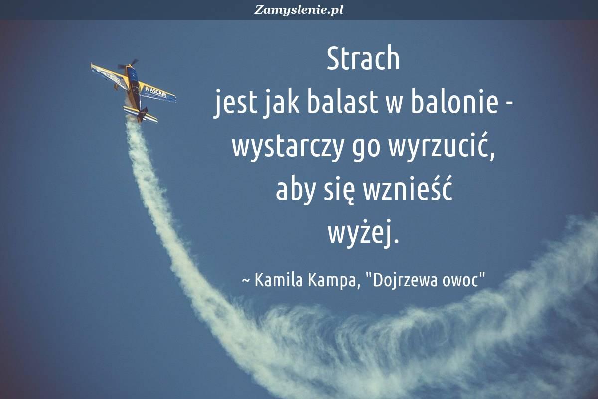 Obraz / mem do cytatu: Strach jest jak balast w balonie - wystarczy go wyrzucić, aby się wznieść wyżej.