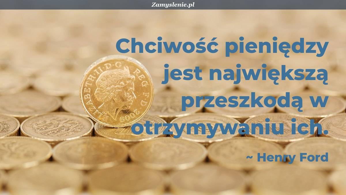 Obraz / mem do cytatu: Chciwość pieniędzy jest największą przeszkodą w otrzymywaniu ich.