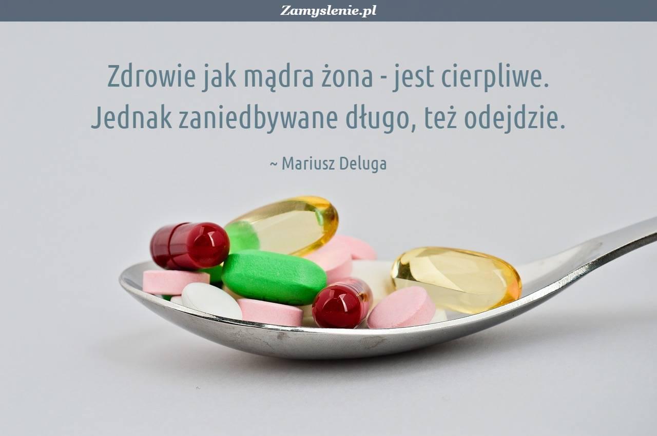 Obraz / mem do cytatu: Zdrowie jak mądra żona - jest cierpliwe. Jednak zaniedbywane długo, też odejdzie.