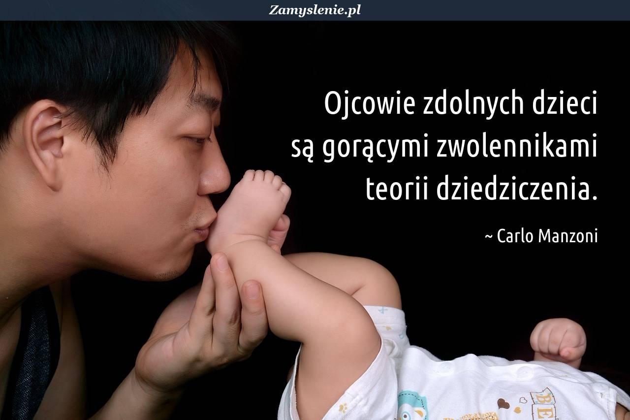 Obraz / mem do cytatu: Ojcowie zdolnych dzieci są gorącymi zwolennikami teorii dziedziczenia.